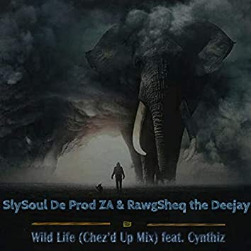 Wild Life (Chez'd Up Mix) Feat. Cynthiz