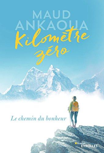 Kilomètre zéro: Le chemin du bonheur (Roman Eyrolles)