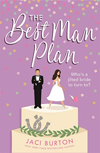 The Best Man Plan: A heartwarming friends-to-lovers romance (Boots and Bouquets) (English Edition)