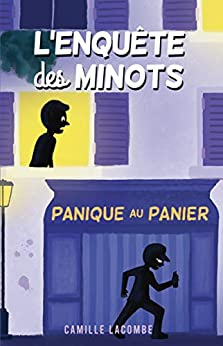 L'enquête des minots, Tome 1 : Panique au Panier par [Camille Lacombe, Jacquemart]