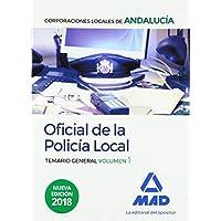 Oficial de la Policía Local de Andalucía. Temario General. Volumen 1