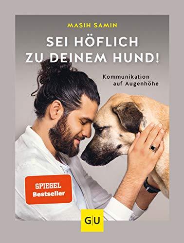 Sei höflich zu deinem Hund!: Kommunikation auf Augenhöhe (GU Tier Spezial)
