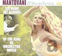 Mantovani & his orchestra Six More Hit Albums by the king of the orchestra music
