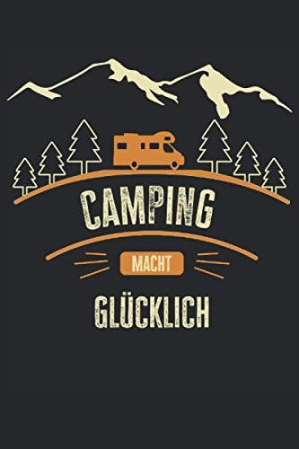 Wohnmobil Camping macht glücklich eine lustige Camping To do Liste: Wohnmobil- Camping - Tolle Camper To Do Liste - 114 Seiten um Notizen, Ideen und Termine festzuhalten | ca. DINA5 | Geschenk