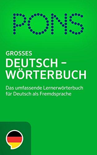 PONS Großes Deutschwörterbuch: Das umfassende Lernerwörterbuch für Deutsch als Fremdsprache