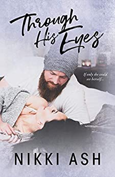 Through His Eyes (Imperfect Love Book 4) by [Nikki Ash]