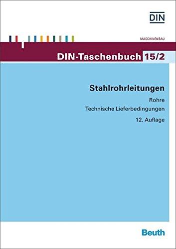 Stahlrohrleitungen: Rohre Technische Lieferbedingungen (DIN-Taschenbuch)