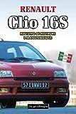 RENAULT CLIO 16S: REGISTRO DI RESTAURE E MANUTENZIONE (Edizioni italiane)