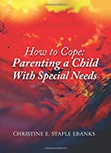 HOW TO COPE: PARENTING A CHILD WITH SPECIAL NEEDS