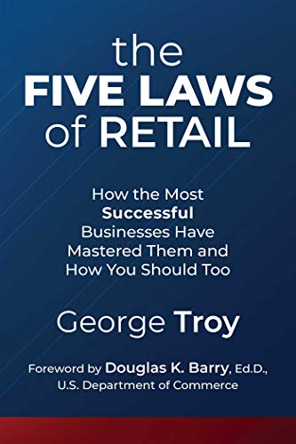 The Five Laws of Retail: How the Most Successful Businesses Have Mastered Them and How You Should Too
