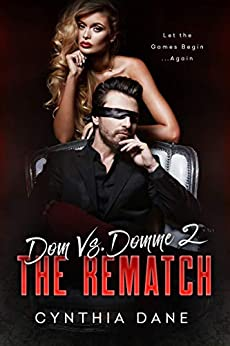 Dom Vs. Domme 2: The Rematch by [Cynthia Dane]