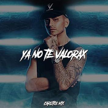 Ya No Te Valorax