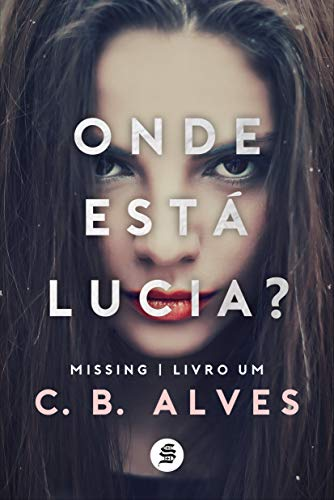 Onde está Lucia? (Missing Livro 1) (Portuguese Edition)