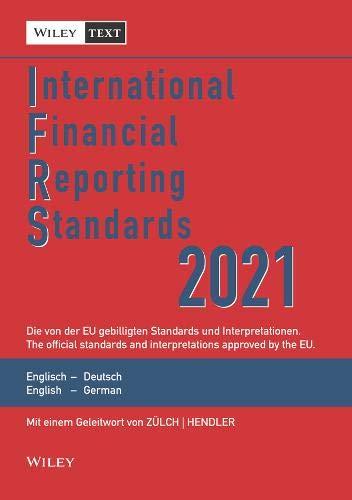 International Financial Reporting Standards (IFRS) 2021: Deutsch-Englische Textausgabe der von der EU gebilligten Standards. English & German edition ... Textausgabe / English & German Edition)
