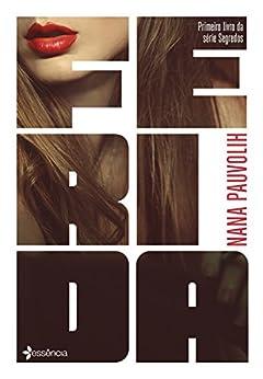 Ferida (Segredos Livro 1) por [Nana Pauvolih]