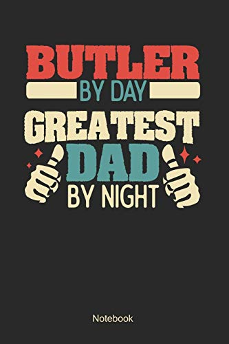 Butler by day greatest dad by night: Dot Grid Notebook / Dot Matrix / Dotted / Memory Journal Book / Journal For Work / Soft Cover / Glossy / 6 x 9 / 120 Pages