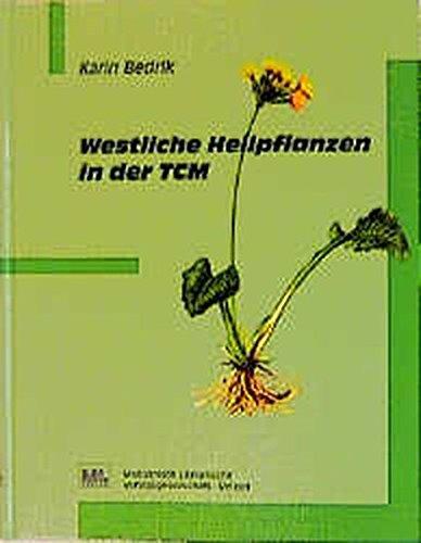 Westliche Heilpflanzen in der TCM