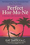Perfect Hormone: A Woman's Gift: Hormone Harmony