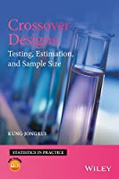 Crossover Designs: Testing, Estimation, and Sample Size (Statistics in Practice)