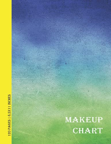 Makeup Chart: Makeup Chart with Mate Cover ( 8.5x11 Inches > 120 Pages)