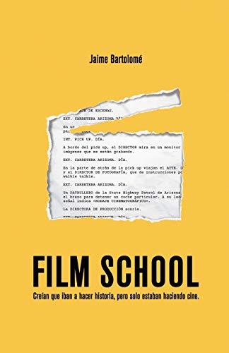 Film School: Creían que iban a hacer historia, pero sólo estaban haciendo cine