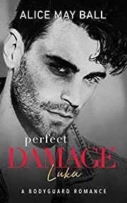 Perfect Damage: Luka - A bodyguard romance
