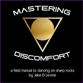 Mastering Discomfort: A Field Manual to Dancing on Sharp Rocks