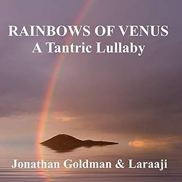 Rainbows of Venus: A Tantric Lullaby
