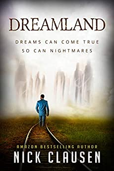 Dreamland: A Ghost Story by [Nick Clausen]