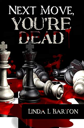 Book: Next Move, You're Dead by Linda L. Barton