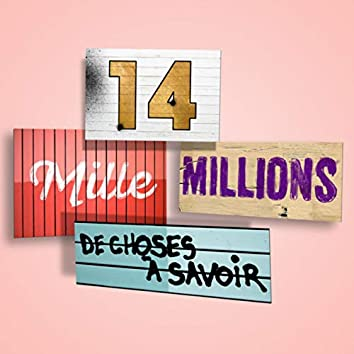 14 mille millions de choses à savoir