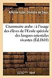 Grammaire arabe - À l'usage des élèves de l'Ecole spéciale des langues orientales vivantes...