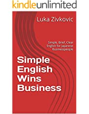 Simple English Wins Business: Simple, Brief, Clear English for Japanese Businesspeople (English Edition)