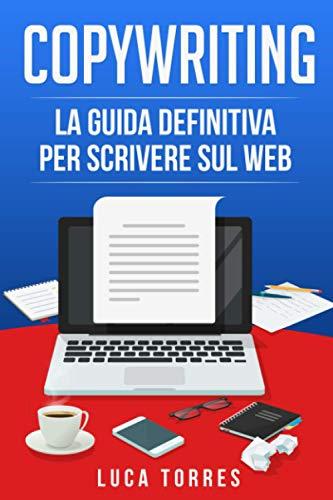 Copywriting: La guida definitiva per scrivere sul web