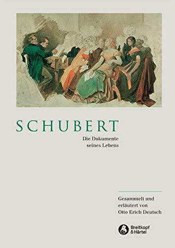 Schubert - Dokumente seines Lebens gesammelt und erläutert von Otto Erich Deutsch (BV 302 )
