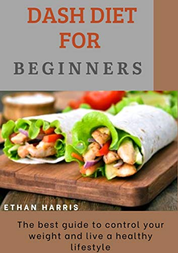 DASH DIET FOR BEGINNERS (English Edition)