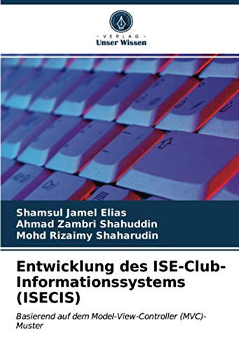 Entwicklung des ISE-Club-Informationssystems (ISECIS): Basierend auf dem Model-View-Controller (MVC)-Muster