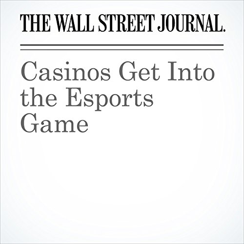 Casinos Get Into the Esports Game audiobook cover art