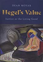 Hegel's Value: Justice As the Living Good