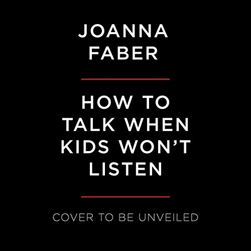 Page de couverture de How to Talk When Kids Won't Listen
