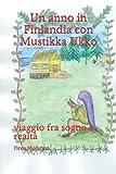Un anno in Finlandia con Mustikka Ukko: viaggio fra sogno e realtà