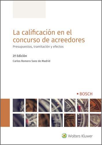 La calificación en el concurso de acreedores (2.ª Edición). Presupuestos, tramitación y efectos