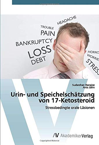 Urin- und Speichelschätzung von 17-Ketosteroid: Stressbedingte orale Läsionen