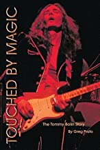 Touched by Magic( The Tommy Bolin Story)[TOUCHED BY MAGIC][Paperback]