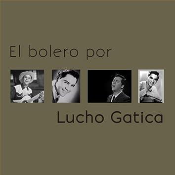 El Bolero por Lucho Gatica - 30 Éxitos