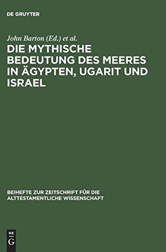 Die mythische Bedeutung des Meeres in Ägypten, Ugarit und Israel (Beihefte zur Zeitschrift für die alttestamentliche Wissenschaft, Band 78)