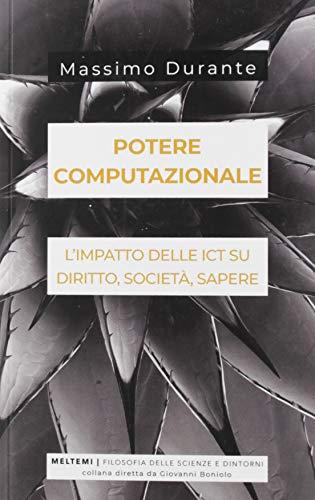 Potere computazionale. L'impatto delle ICT su diritto, società, sapere
