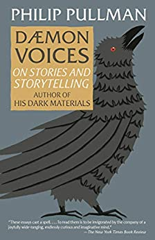 Daemon Voices: On Stories and Storytelling by [Philip Pullman]