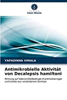 Antimikrobielle Aktivitaet von Decalepsis hamiltoni