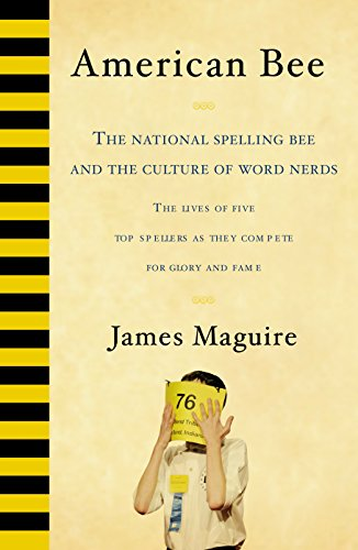 American Bee: The National Spelling Bee and the Culture of Word Nerds (English Edition) eBook: Maguire, James: Amazon.es: Tienda Kindle